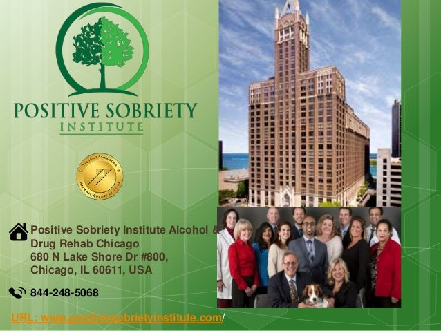 844-248-5068 Positive Sobriety Institute Alcohol & Drug Rehab Chicago 680 N Lake Shore Dr #800, Chicago, IL 60611, USA URL...