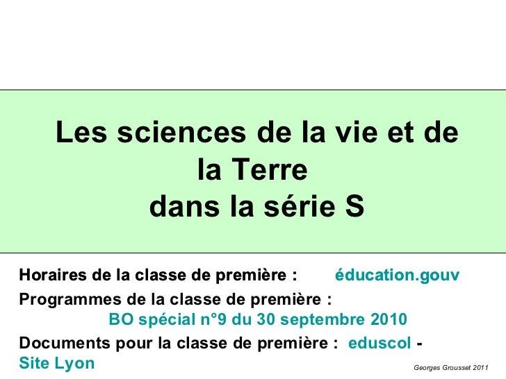 Les sciences de la vie et de la Terre  dans la série S Georges Grousset 2011 Programmes de la classe de première : BO spéc...