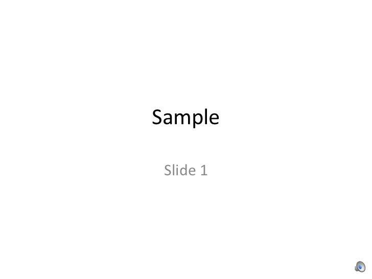 Sample<br />Slide 1<br />