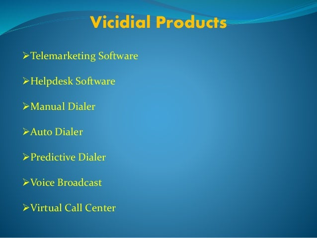 Vicidial Products  Telemarketing Software  Helpdesk Software  Manual Dialer  Auto Dialer  Predictive Dialer  Voice B...