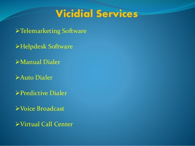 Vicidial Services  Telemarketing Software  Helpdesk Software  Manual Dialer  Auto Dialer  Predictive Dialer  Voice B...
