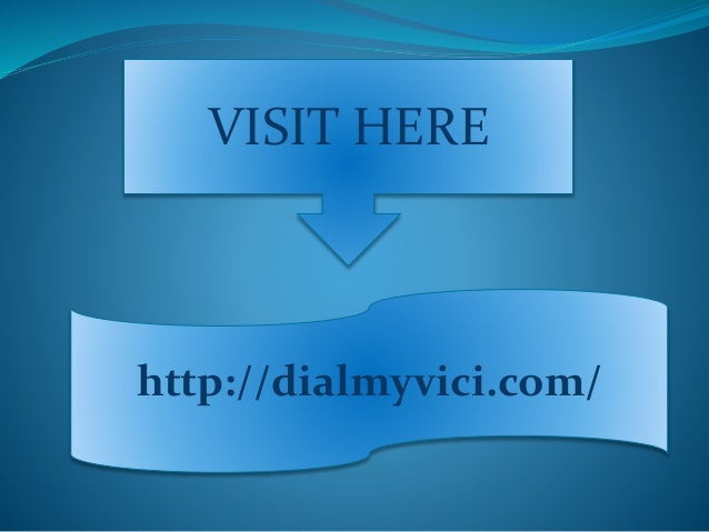 VISIT HERE  http://dialmyvici.com/