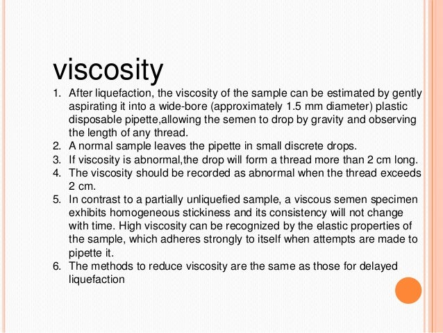 Decreased sperm viscocity