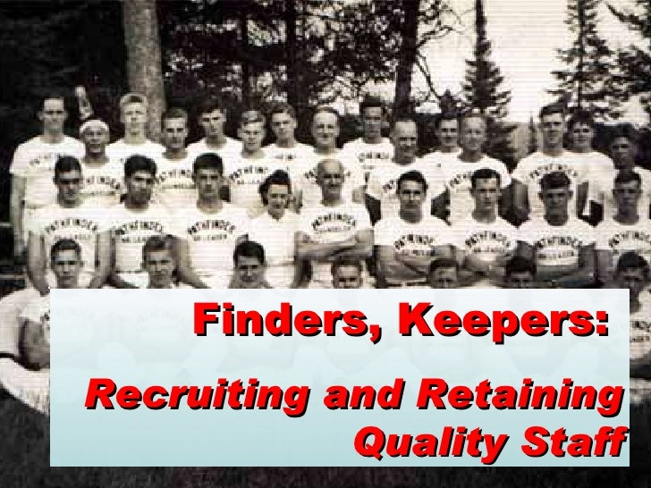 Finders, Keepers:  Recruiting and Retaining Quality Staff