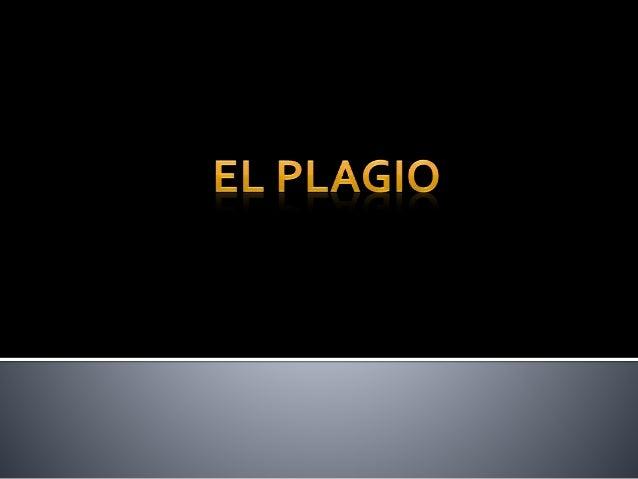  El Plagio 3  Causas 4  Diferencia entre plagio y fraude 5  ¿Por qué se plagia? 6  ¿Por qué se considera el plagio co...