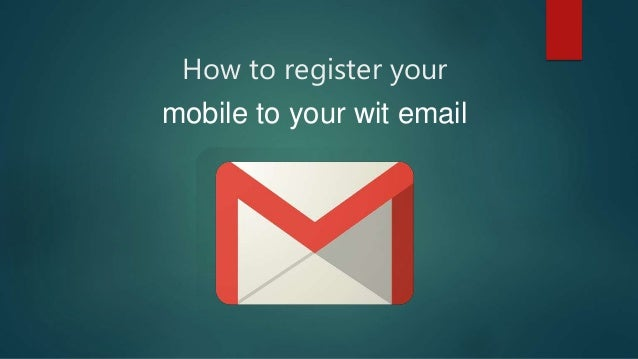 How to register your mobile to your wit email
