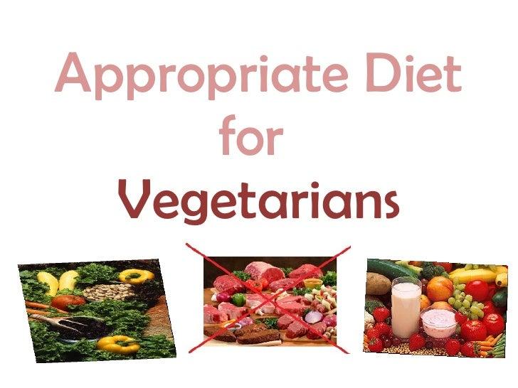 Appropriate Diet for  Vegetarians