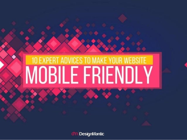 10 Expert Advices To Make Your Website Mobile Friendly