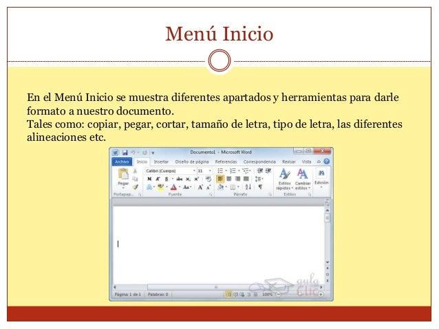 Menú Inicio  En el Menú Inicio se muestra diferentes apartados y herramientas para darle  formato a nuestro documento.  Ta...