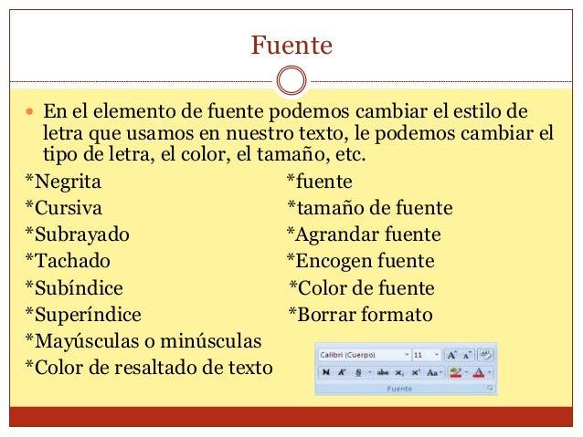 Fuente   En el elemento de fuente podemos cambiar el estilo de  letra que usamos en nuestro texto, le podemos cambiar el ...