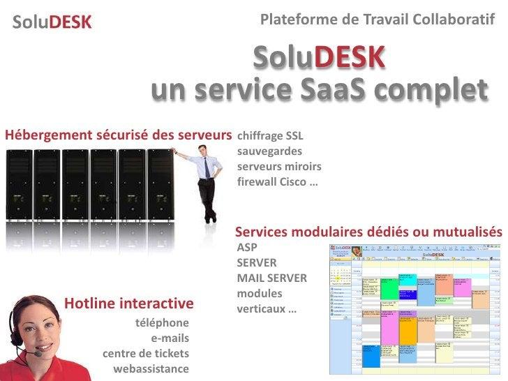 Plateforme de Travail Collaboratif                                 SoluDESK                         un service SaaS comple...