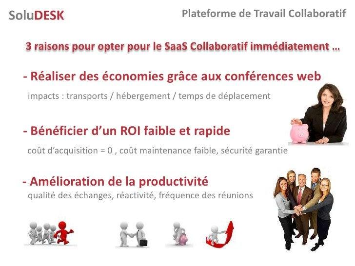 Plateforme de Travail Collaboratif  3 raisons pour opter pour le SaaS Collaboratif immédiatement …  - Réaliser des économi...