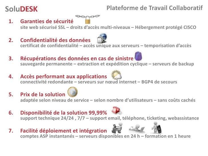 Plateforme de Travail Collaboratif 1.   Garanties de sécurité      site web sécurisé SSL – droits d'accès multi-niveaux – ...