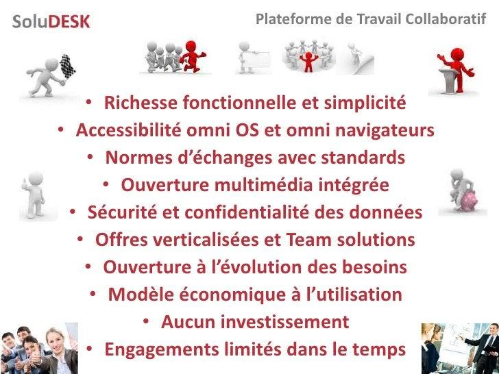 Plateforme de Travail Collaboratif        • Richesse fonctionnelle et simplicité • Accessibilité omni OS et omni navigateu...