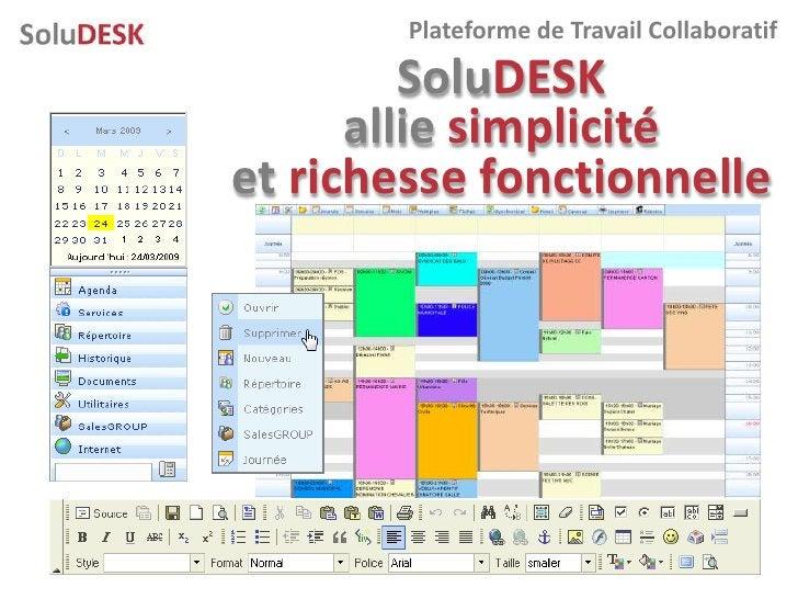 Plateforme de Travail Collaboratif           SoluDESK       allie simplicité et richesse fonctionnelle