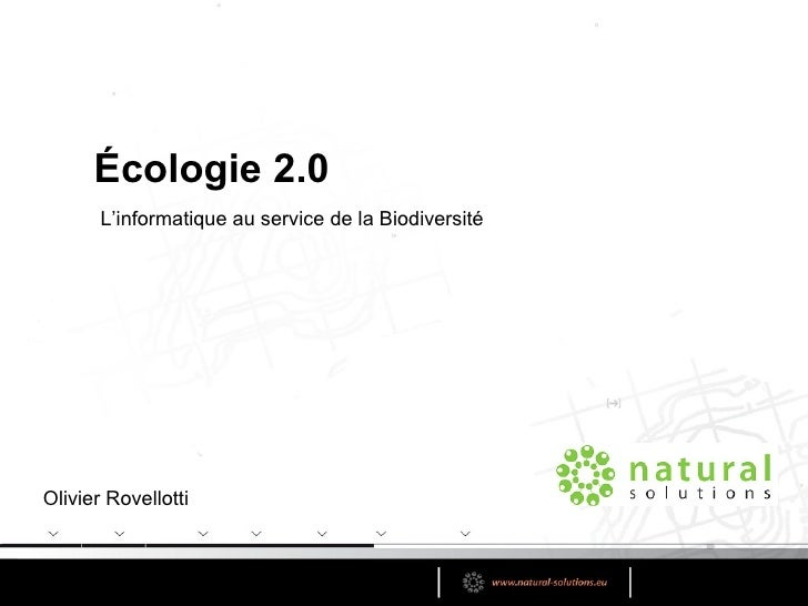 Olivier Rovellotti L'informatique au service de la Biodiversité Écologie 2.0
