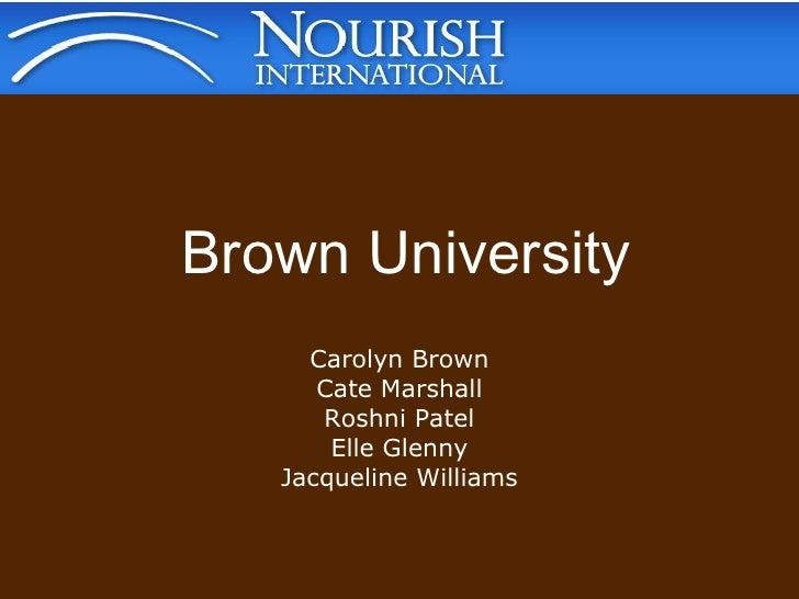 Brown University Carolyn Brown Cate Marshall Roshni Patel Elle Glenny Jacqueline Williams
