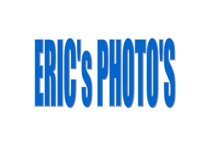 ERIC's PHOTO'S