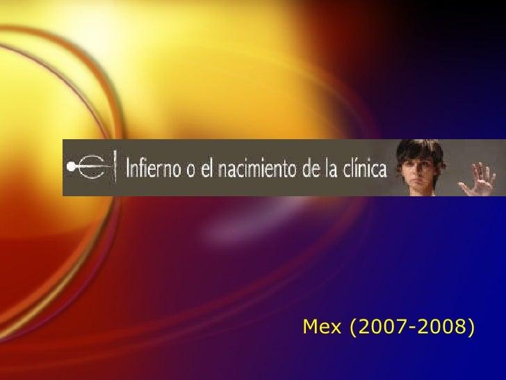 Mex (2007-2008)