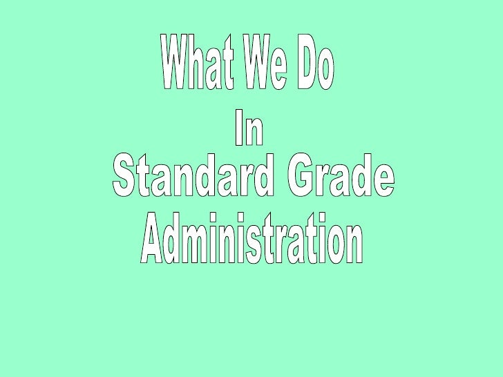 What We Do In Administration Standard Grade