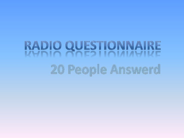 Radio Questionnaire<br />20 People Answerd<br />