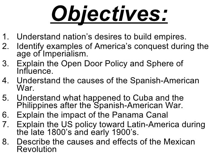 Objectives: <ul><li>Understand nation's desires to build empires. </li></ul><ul><li>Identify examples of America's conques...