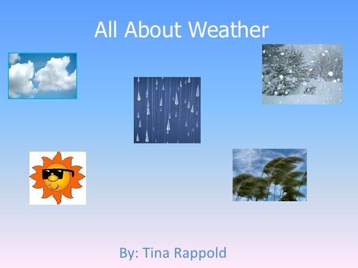 All About Weather<br />By: Tina Rappold<br />