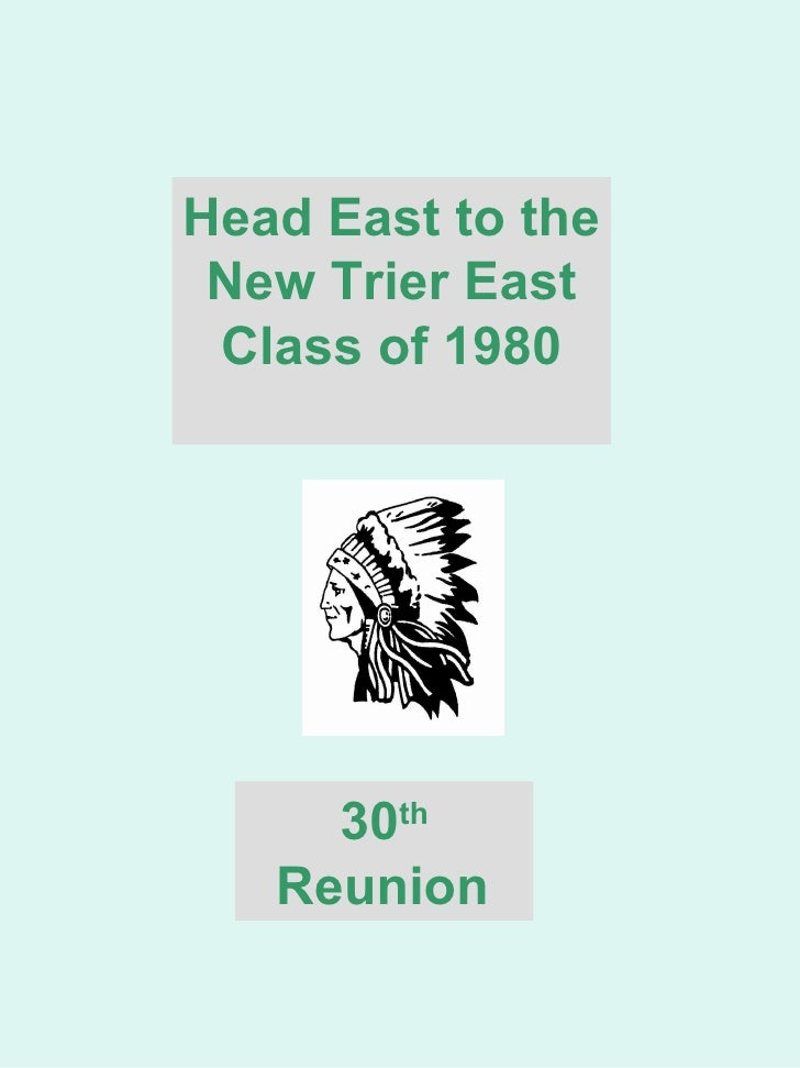Head East to the New Trier East Class of 1980 30 th  Reunion