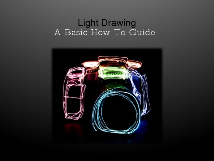 Light Drawing A Basic How To Guide