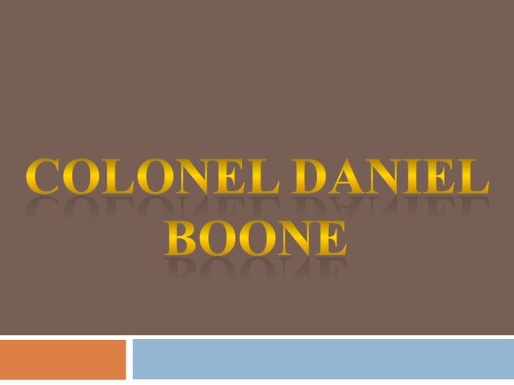 Colonel Daniel Boone<br />