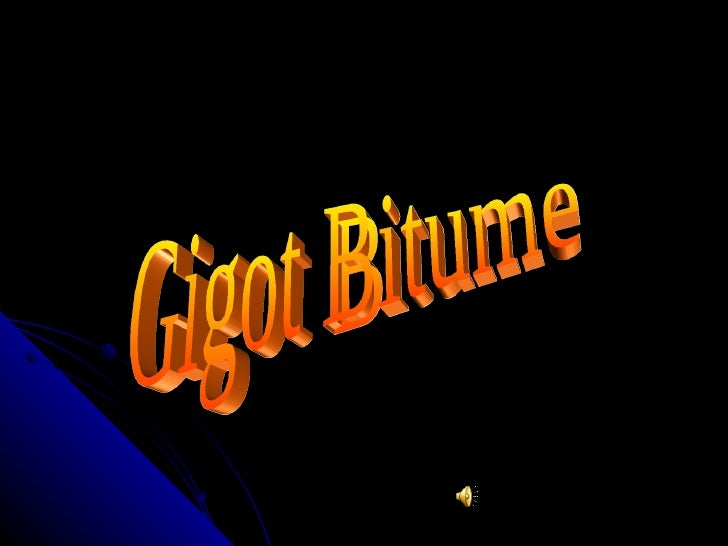 Gigot Bitume