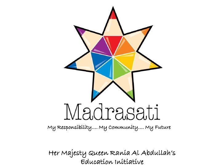 My Responsibility…. My Community…. My FutureHer Majesty Queen Rania Al Abdullah's         Education Initiative