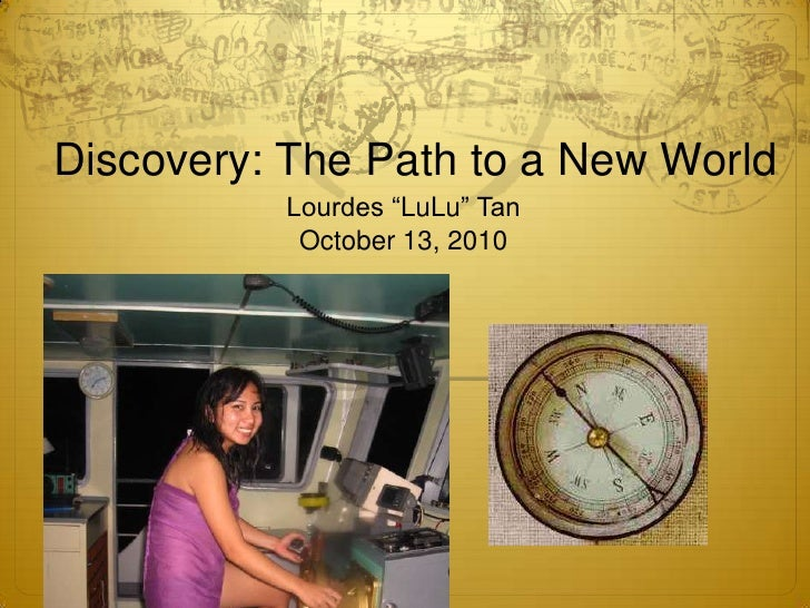 """Discovery: The Path to a New World<br />Lourdes """"LuLu"""" Tan<br />October 13, 2010<br />"""