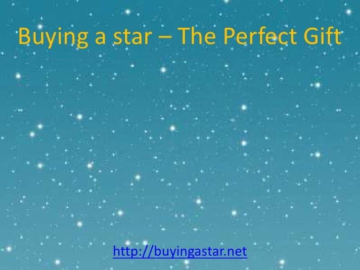 Buying a star – The Perfect Gift<br />http://buyingastar.net<br />