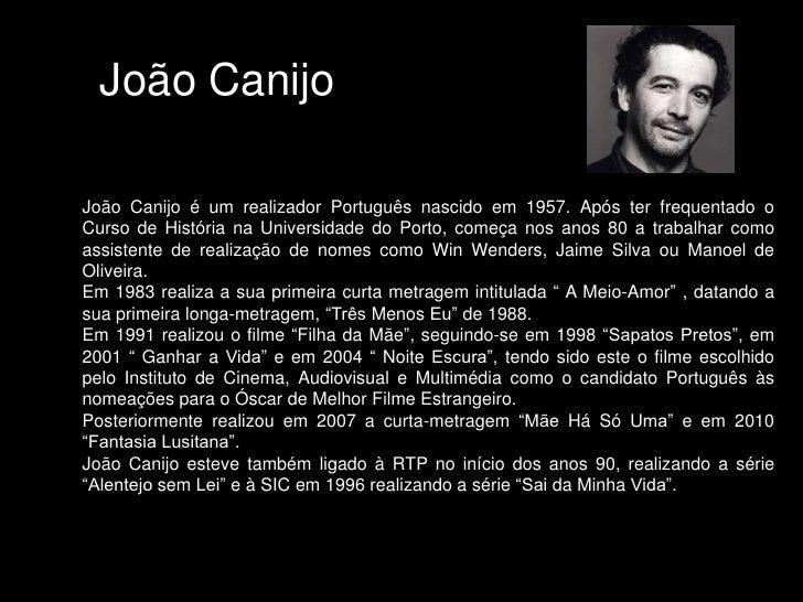 João Canijo<br />João Canijo é um realizador Português nascido em 1957. Após ter frequentado o Curso de História na Univer...