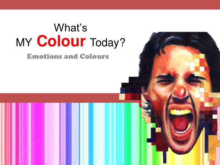 What'sMYColourToday?<br />Emotions and Colours<br />
