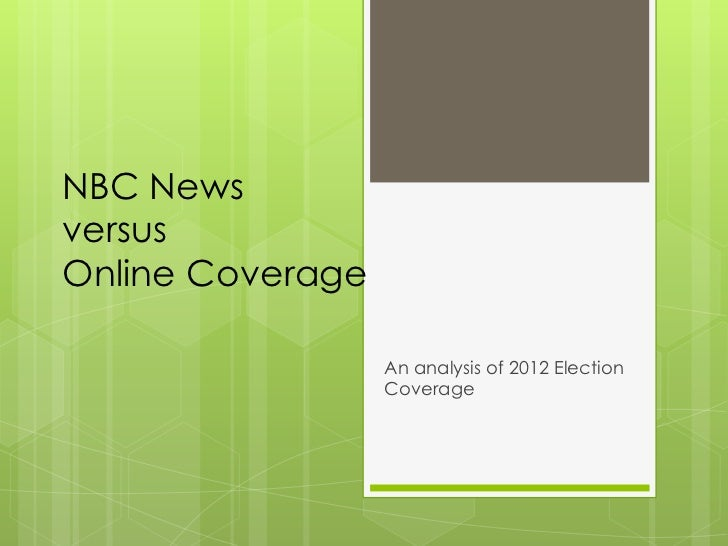 NBC News versusOnline Coverage<br />An analysis of 2012 Election Coverage<br />