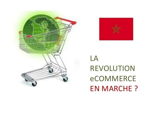 LA REVOLUTION eCOMMERCE EN MARCHE ?