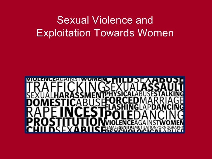 Sexual Violence and Exploitation Towards Women<br />
