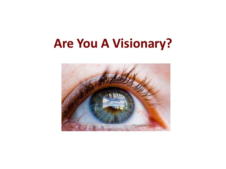 Are You A Visionary?<br />