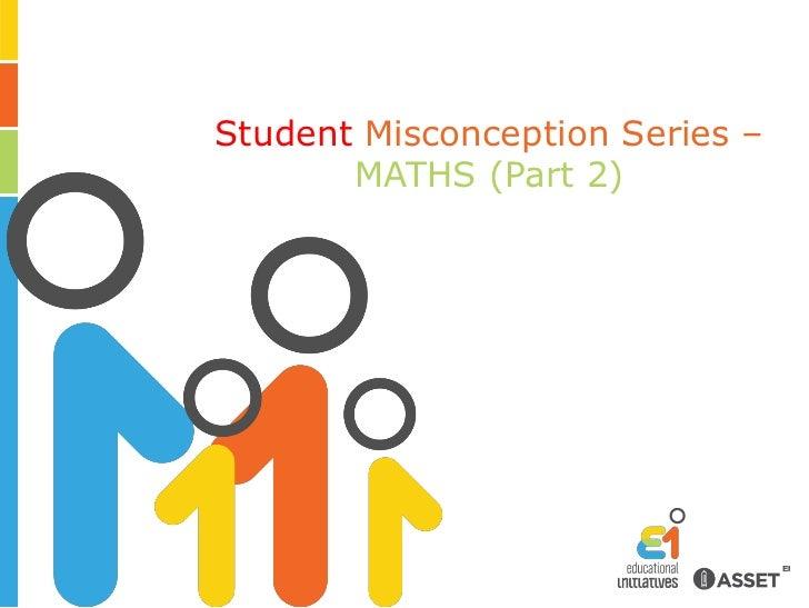 Student Misconception Series –MATHS (Part 2)<br />
