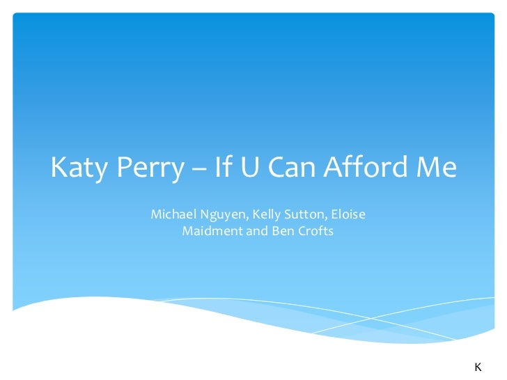 Katy Perry – If U Can Afford Me       Michael Nguyen, Kelly Sutton, Eloise           Maidment and Ben Crofts              ...