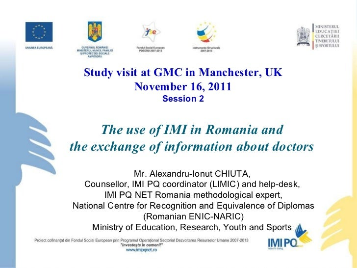 The use of IMI in Romania and  the exchange of information about doctors   Mr. Alexandru-Ionut CHIUTA,  Counsellor, IMI PQ...