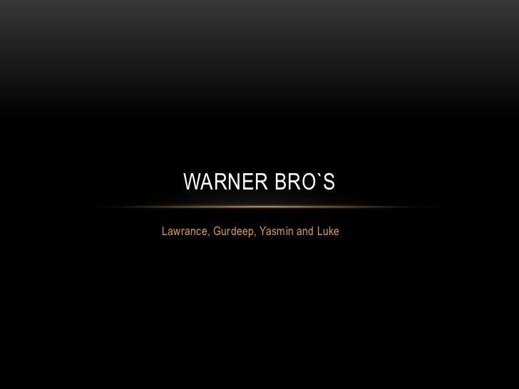 WARNER BRO`SLawrance, Gurdeep, Yasmin and Luke
