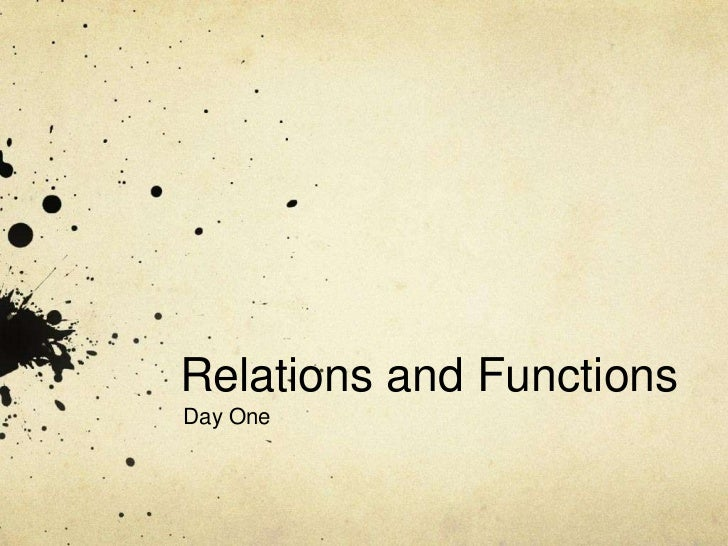 Relations and FunctionsDay One