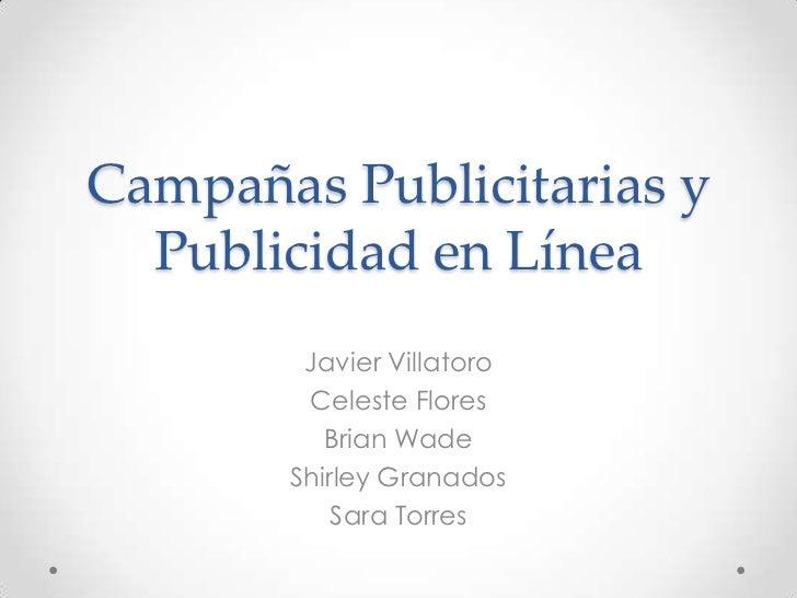 Campañas Publicitarias y  Publicidad en Línea        Javier Villatoro        Celeste Flores          Brian Wade       Shir...