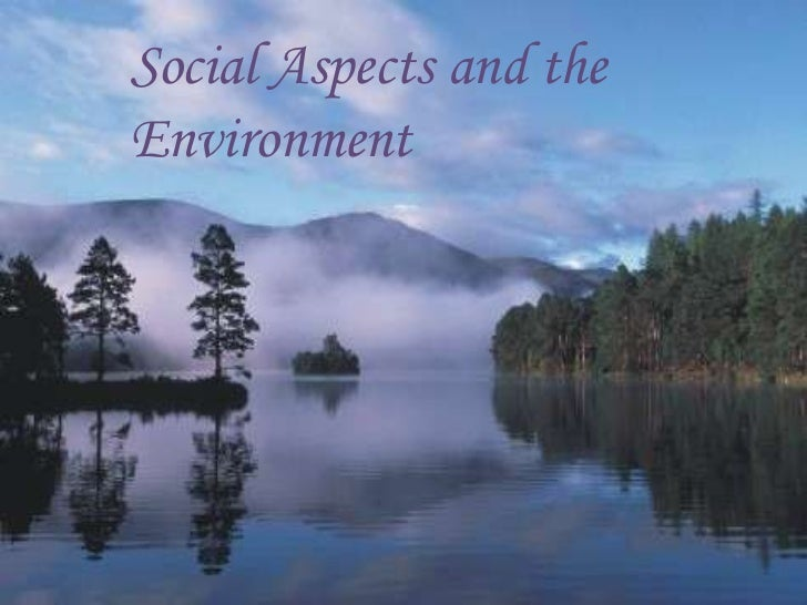 Social Aspects and theEnvironment