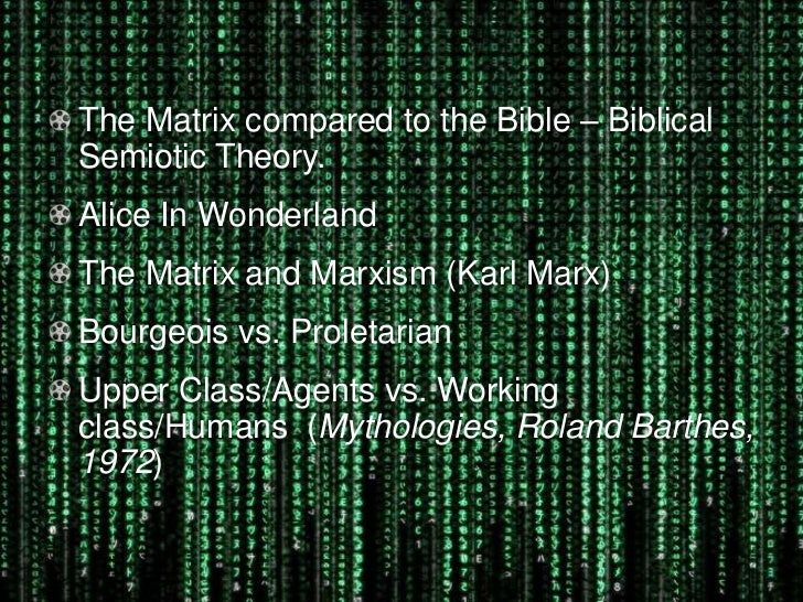 marxism and the matrix 108 the matrix trilogy as critical theory of alienation: communicating a message of radical transformation1 harry f dahms university of tennessee since the release of the first matrix movie in 1999, and especially after the.