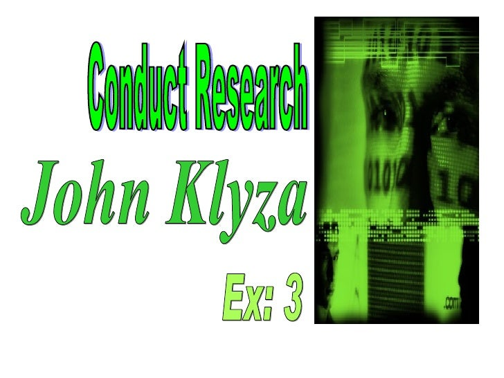 John Klyza Conduct Research Ex: 3