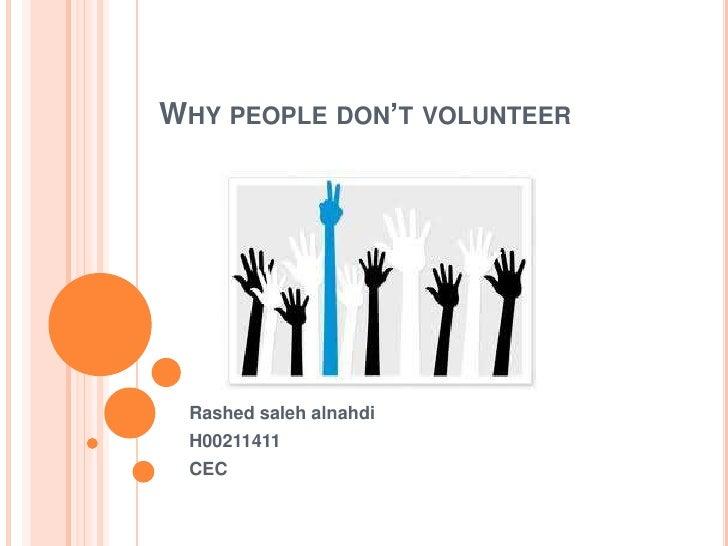 WHY PEOPLE DON'T VOLUNTEER Rashed saleh alnahdi H00211411 CEC